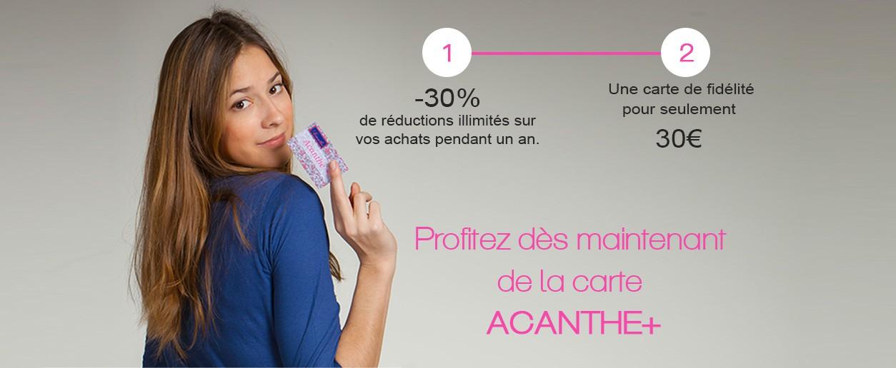 Découvrez la carte Acanthe+ -30% toute l'année pendant 1 an